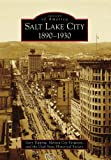 Salt Lake City:: 1890-1930 (Images of America) by Gary Topping (2009-05-20)