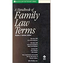 A Handbook of Family Law Terms (Black's Law Dictionary Series) by Bryan Garner (2001-03-15)