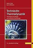 Technische Thermodynamik: Theoretische Grundlagen und praktische Anwendungen - Günter Cerbe, Gernot Wilhelms