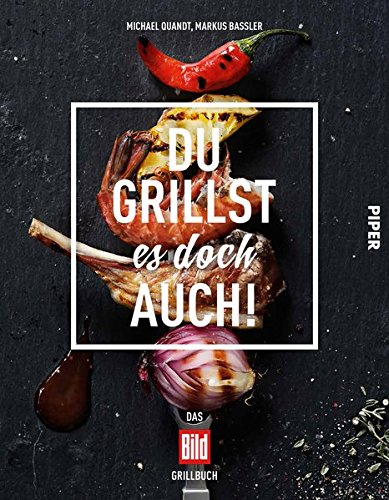 Preisvergleich Produktbild Du grillst es doch auch!: Das BILD-Grillbuch