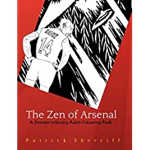 The Zen of Arsenal: A Stress-Relieving Adult Colouring Book: Volume 2 (The Zen of Football)