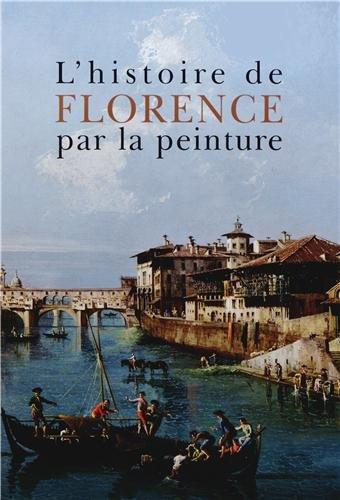 L'histoire de Florence par la peinture par Antonella Fenech Kroke