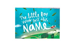 The Little Boy Who Lost His Name - Wonderbly - A Personalised Children's Book