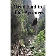 Dead End in the Pyrenees: Volume 4 (Death in the Pyrenees) by Elly Grant (2013-07-29)