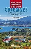 Natur, Kultur und Kulinarik in der Region Chiemsee: Der Chiemseeführer mit Traumtouren rund um den See.