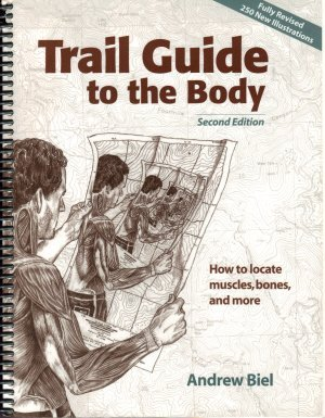 Portada del libro Trail Guide to the Body : How to Locate Muscles, Bones & More! by Andrew R. Biel (2001-01-01)