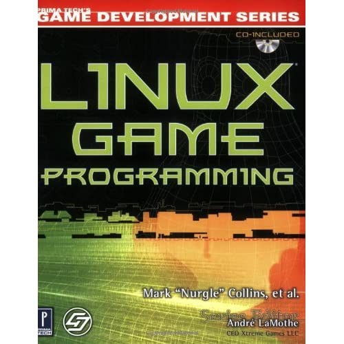 Linux Game Programming w/CD (Prima Tech's Game Development) by Mark Collins (2002-03-01)