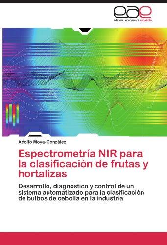 Espectrometría NIR para la clasificación de frutas y hortalizas por Moya-González Adolfo