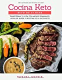 COCINA KETO: Reto de 21 Días: Transforma tu vida en 21 días con menús semanales, listas de super y recetas de la dieta keto