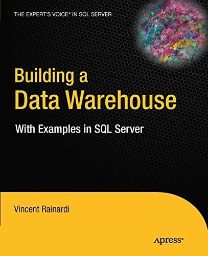 Building a Data Warehouse: With Examples in SQL Server (Expert's Voice in SQL Server) by Vincent Rainardi (2011-12-15)