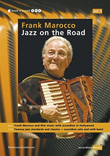 Frank Marocco - Jazz on the Road: Buch: Frank Marocco und die Filmmusik in Hollywood mit Akkordeon /Frank Marocco and film music in Hollywood with ... Bänden zum Thema Musik mit Akkordeon)