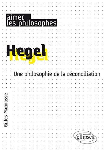 Hegel. Une philosophie de la rconciliation