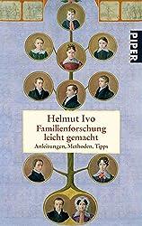 Familienforschung leicht gemacht: Anleitungen, Methoden, Tipps