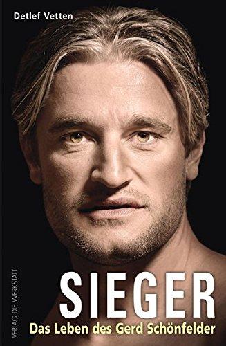 Sieger: Das Leben des Gerd Schönfelder