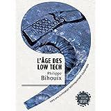 L'Âge des low tech: Vers une civilisation techniquement soutenable