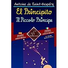 El Principito - Il Piccolo Principe: Textos bilingües en paralelo - Bilingue con testo a fronte: Español-Italiano / Spagnolo-Italiano (Dual Language Easy Reader Vol. 83) (Italian Edition)