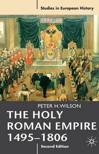 Holy Roman Empire 1495-1806 (Studies in European History) by Peter H Professor Wilson (2011-07-01)