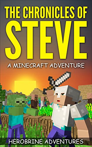 The Chronicles of Steve: A Minecraft Adventure (English Edition) por Herobrine Adventures