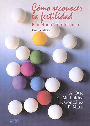 Cómo reconocer la fertilidad. El método sintotérmico (Yumelia sexualidad) por A. Otte