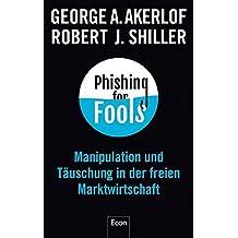 Phishing for Fools: Manipulation und Täuschung in der freien Marktwirtschaft