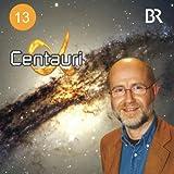 Schwarze Löcher - Fressen sie wirklich Sterne?: Alpha Centauri 13