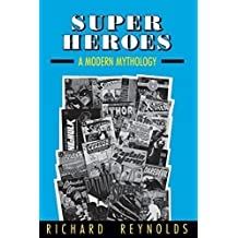 Super Heroes: A Modern Mythology (Studies in Popular Culture) by Richard Reynolds (1994-03-01)