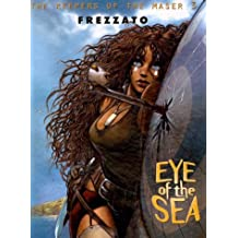 Eye of the Sea (Keepers of the Maser) by Massimiliano Frezzato (1999-09-01)
