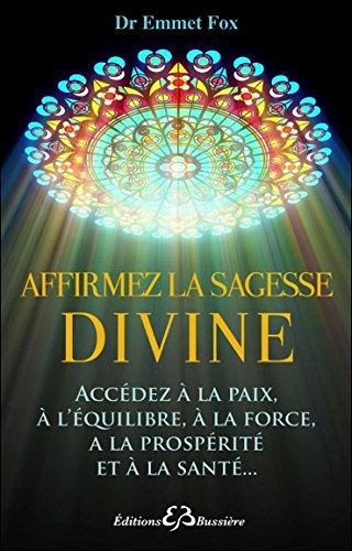 Affirmez la sagesse divine par Dr. Emmet Fox