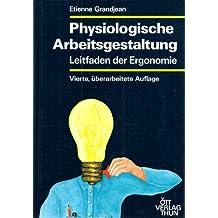 Physiologische Arbeitsgestaltung. Leitfaden der Ergonomie