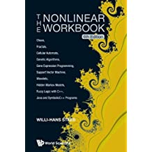 The Nonlinear Workbook: Chaos, Fractals, Cellular Automata, Genetic Algorithms, Gene Expression Programming, Support Vector Machine, Wavelets, Hidden ... Java and SymbolicC++ Programs (6th Edition) by Willi-Hans Steeb (2014-12-30)