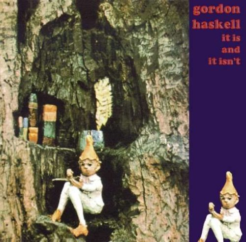 Gordon Haskell: It Is & It Isn't (Audio CD)