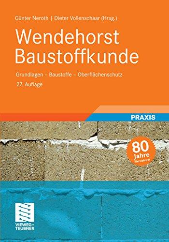 Wendehorst Baustoffkunde: Grundlagen - Baustoffe - Oberflächenschutz