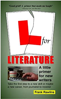 L for Literature (The Little Primer Book 1) by [Rawlins, Frank]