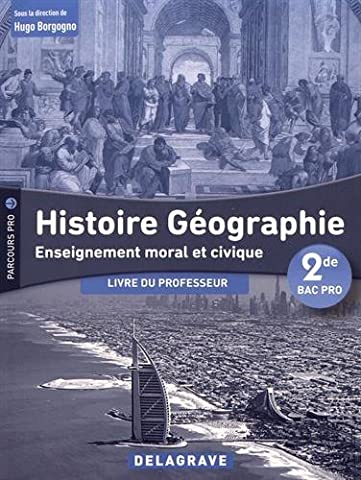 Histoire Géographie Enseignement moral et civique 2nde Bac pro :