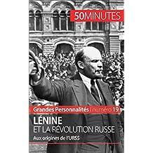 Lénine et la révolution russe: Aux origines de l'URSS (Grandes Personnalités t. 19) (French Edition)
