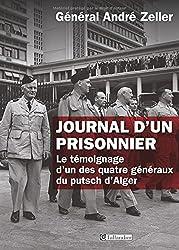 Journal d'un prisonnier. Le témoignage d'un des quatre généraux du putsch d'Alger