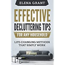 Effective Decluttering Tips For Any Household: Life-changing Methods That Simply Work