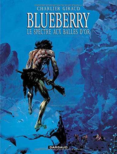Blueberry, tome 12 : Le Spectre aux balles d'or