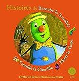 """Afficher """"Histoires de Barnabé le scarabée, Maud la Taupe, Camille la Chenille"""""""