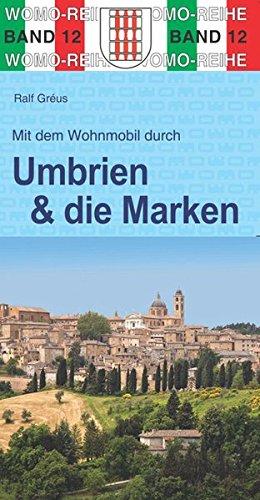 Preisvergleich Produktbild Mit dem Wohnmobil durch Umbrien und die Marken: Mit Trasimenischem See und Bolsena-See (Womo-Reihe)