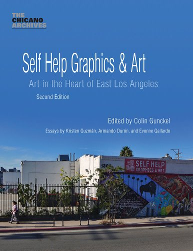 Self Help Graphics & Art: Art in the Heart of East Los Angeles (The Chicano Archives, Band 1) (Poster Art American Latin)