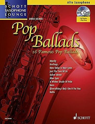 Pop Ballads: 16 berühmte Pop-Balladen. Alt-Saxophon. Ausgabe mit mp3-CD. (Schott Saxophone Lounge)