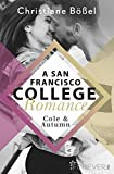 Cole & Autumn - A San Francisco College Romance (College-WG-Reihe, Band 2)
