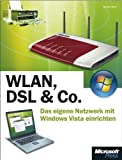 WLAN, DSL & Co. - Das eigene Netzwerk mit Microsoft Windows Vista einrichten by Günter Born (2007-10-25)