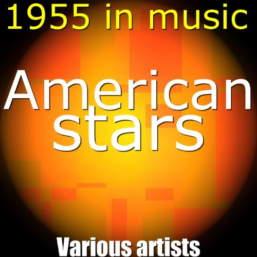 American Stars, 1955 in Music
