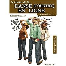 Danse (country) en ligne (La) - Niveau débutant