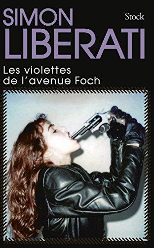 Les violettes de l'avenue Foch par Simon Liberati