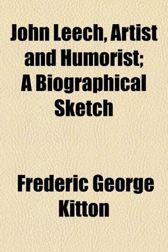 John Leech, Artist and Humorist; A Biographical Sketch