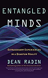 Entangled Minds: Extrasensory Experiences in a Quantum Reality by Dean Radin Ph.D. (2006-12-04)