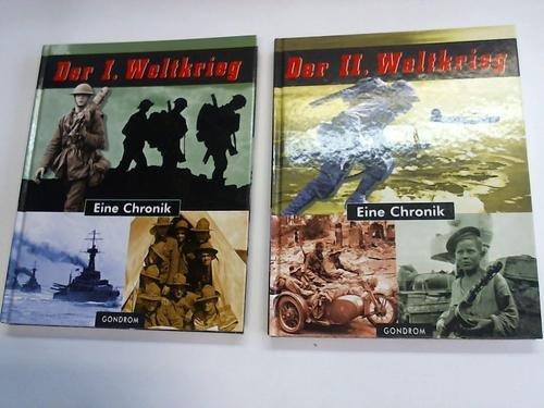 Der I. Weltkrieg. Eine Chronik/ Der II. Weltkrieg. Eine Chronik. 2 Bände
